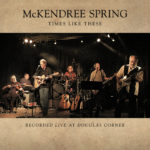 McKendree-Spring-Times-Like-These